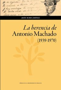 HERENCIA DE ANTONIO MACHADO, LA (1939-1970)