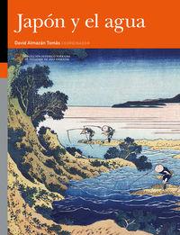 Japon Y El Agua - Estudios De Patrimonio Y Humanidades - David Almazan Tomas