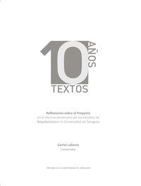 10 AÑOS 10 TEXTOS - REFLEXIONES SOBRE EL PROYECTO