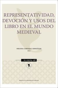 REPRESENTATIVIDAD, DEVOCION Y USOS DEL LIBRO EN EL MUNDO MEDIEVAL