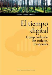 Tiempo Digital, El - Comprendiendo Los Ordenes Temporales - Adrian Alonso Enguita