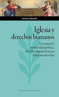 Iglesia Y Derechos Humanos - Ley Natural Y Modernidad Politica, De La Revolucion Francesa Hasta Nuestros Dias - Daniele Menozzi