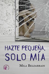 HAZTE PEQUEÑA, SOLO MIA