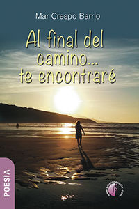 Al Final Del Camino. .. Te Encontrare - Mar Crespo Barrio