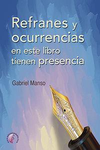 Refranes Y Ocurrencias En Este Libro Tienen Presencia - Gabriel Manso