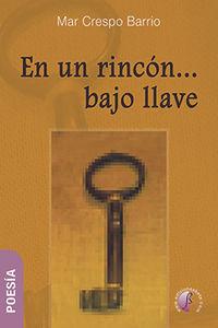 En Un Rincon. .. Bajo Llave - Mar Crespo Barrio