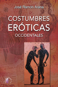 Costumbres Eroticas Occidentales - Jose Ramon Arana