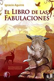 El libro de las fabulaciones - Ignacio Aguirre