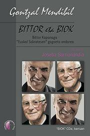 BITTOR ETA BIOK - BITTOR KAPANAGA EUSKAL SOKRATESEN GOGOETA ONDAREA (+CD)
