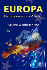 Europa. Historia De Un Problema - Jose Maria Lorenzo Espinosa