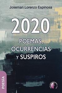 2020: poemas, ocurrencias y suspiros - Josemari Lorenzo Espinosa