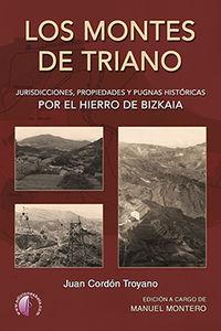 LOS MONTES DE TRIANO - JURISDICCIONES, PROPIEDADES Y PUGNAS HISTORICAS POR EL HIERRO DE BIZKAIA
