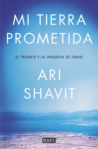 Mi Tierra Prometida - Ari Shavit