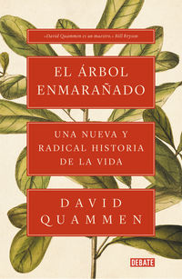 ARBOL ENMARAÑADO, EL - UNA NUEVA Y RADICAL HISTORIA DE LA VIDA