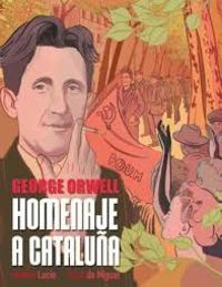Homenaje A Cataluña (version Grafica) - Geroge Orwell / Andrea Lucio (il. ) / Jordi De Miguel
