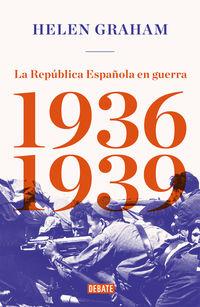 Republica Española En Guerra, La (1936-1939) - Helen Graham