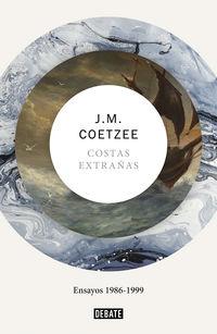 Costas Extrañas - Ensayos 1986-1999 - J. M. Coetzee