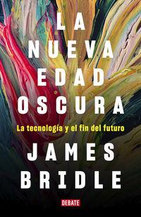 La nueva edad oscura - James Bridle
