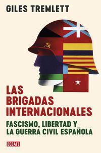 Las brigadas internacionales - Giles Tremlett