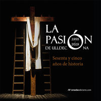 Pasion De Ulldecona, La - Sesenta Y Cinco Años De Historia - Aa. Vv.