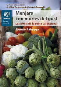 MENJARS I MEMORIES DEL GUST - LES ARRELS DE LA CUINA VALENCIANA