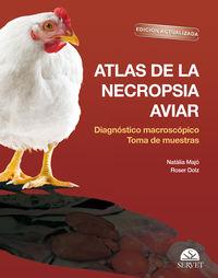 ATLAS DE LA NECROPSIA AVIAR - DIAGNOSTICO MACROSCOPICO TOMA DE MUESTRASEDICION ACTUALIZADA