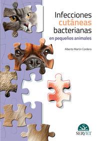 Infecciones Cutaneas Bacterianas En Pequeños Animales - Alberto Martin Cordero