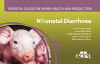 ESSENTIAL GUIDES ON SWINE HEALTH AND PRODUCTION - NEONATAL DIARRHOEA