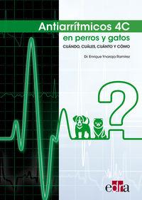 ANTIARRITMICOS 4C EN PERROS Y GATOS - CUANDO, CUALES, CUANTO Y COMO