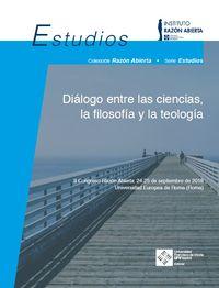 II CONGRESO RAZON ABIERTA - DIALOGO ENTRE LAS CIENCIAS, LA FILOSOFIA Y LA TEOLOGIA