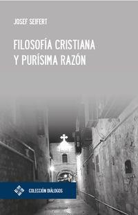 FILOSOFIA CRISTIANA Y PURISIMA RAZON