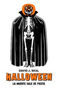 Halloween - La Muerte Sale De Fiesta - David J. Skal