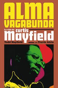 ALMA VAGABUNDA - LA VIDA DE CURTIS MAYFIELD