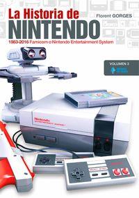 Historia De Nintendo 3 (1983-2016) - Famicom O Nintendo Entertainment System - Florent Gorges