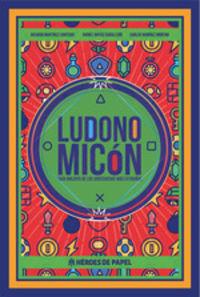 Ludonomicon - Guia Maldita De Los Videojuegos Mas Extraños - Ricardo Martinez Cantudo / Daniel Matas / Carlos Ramirez Moreno