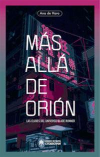 MAS ALLA DE ORION - LAS CLAVES DEL UNIVERSO BLADE RUNNER