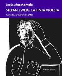 Stefan Zweig, La Tinta Violeta - Jesus Marchamalo / Antonio Santos (il. )