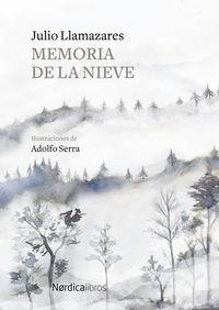 Memoria De La Nieve - Julio Llamazares / Adolfo Serra (il. )