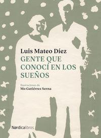 Gente Que Conoci En Los Sueños - Luis Mateo Diez
