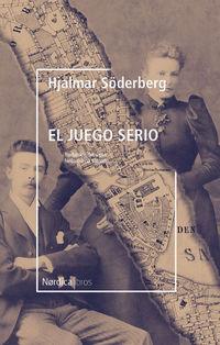 El juego serio - Hjalmar Soderberg