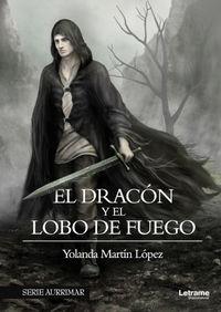 el dracon y el lobo de fuego - Maria Yolanda Martin Lopez