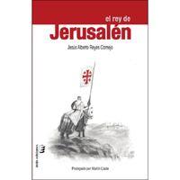 El rey de jerusalen - Jesus Alberto Reyes Cornejo