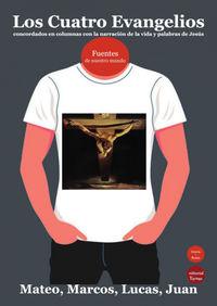 LOS CUATRO EVANGELIOS - CONCORDADOS EN COLUMNAS CON LA NARRACION DE LA VIDA Y PALABRA DE JESUS