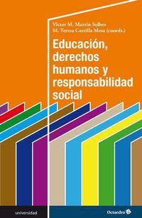 Educacion, Derechos Humanos Y Responsabilidad Social - Victor Martin Solbes / Maria Teresa Castilla Mesa