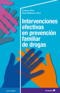 Intervenciones Efectivas En Prevencion Familiar De Drogas (2nd International Workshop On The Strengthening Families Program) - Lluis Ballester Brage / Carmen Orte Socias