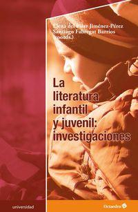 Literatura Infantil Y Juvenil, La - Investigaciones - Elena Del Pilar Jimenez Perez / Santiago Fabregat Barrios