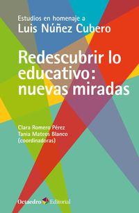 Redescubrir Lo Educativo - Nuevas Miradas - Clara Romero Perez / Tania Mateos Blanco