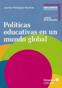 POLITICAS EDUCATIVAS EN UN MUNDO GLOBAL