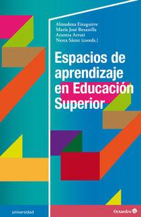 Espacios De Aprendizaje En Educacion Superior - Almudena Eizaguirre Zarza / Maria Jose Bezanilla Albisua / [ET AL. ]