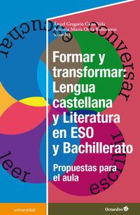 FORMAR Y TRANSFORMAR - LENGUA CASTELLANA Y LITERATURA EN LA ESO Y BACHILLERATO